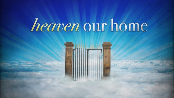 heaven-series-part-1-why-heaven-is-so-importantHeaven Series Part 1 - Why Heaven is So Important
