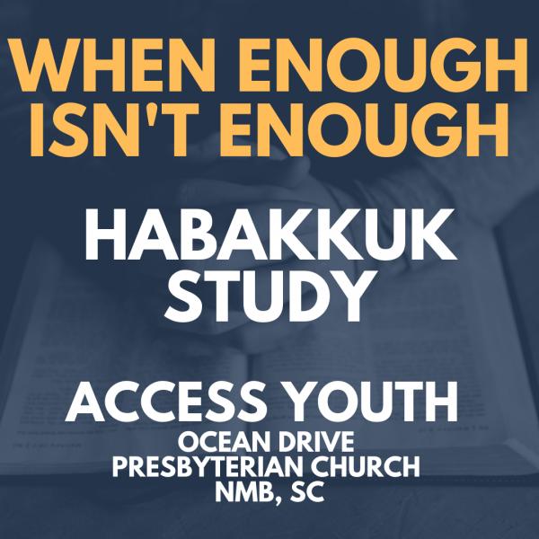 Habakkuk Session 5-When Enough Isn't Enough