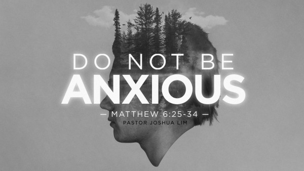 do-not-be-anxiousDo Not Be Anxious