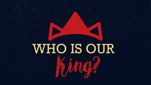 who-is-our-kingWho is our King?