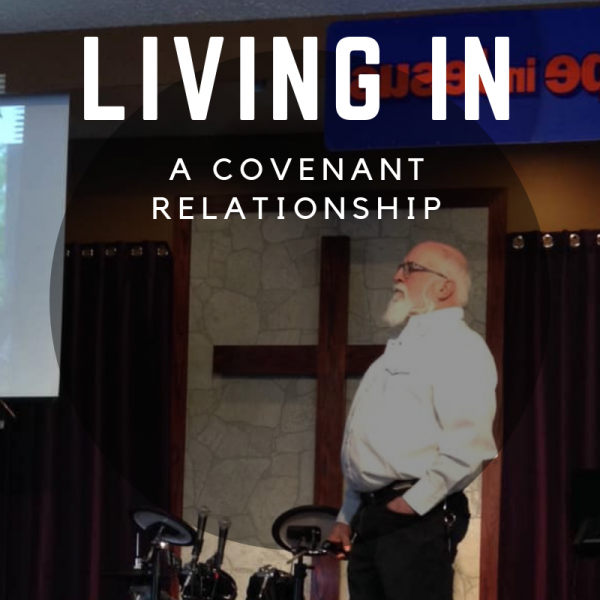 living-in-a-covenant-relationship-march-10th-2019Living in a Covenant Relationship- March 10th, 2019