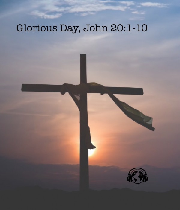 #53 Glorious Day,  John 10:1-10