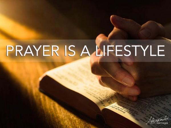 Prayer is a lifestyle