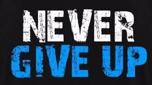 never-give-upNever give up