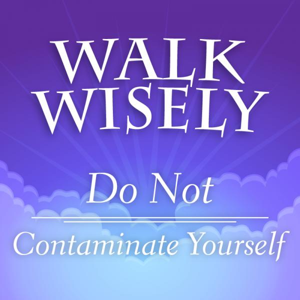 do-not-contaminate-yourselfDo Not Contaminate Yourself