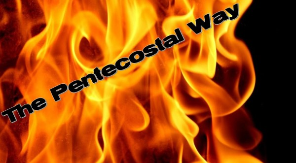 The Pentecostal Way Part 1