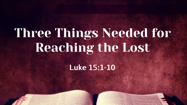 three-things-needed-to-reach-the-lostThree Things Needed to Reach the lost