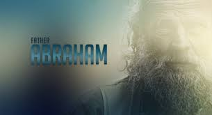 Men of faith #3 Father Abraham