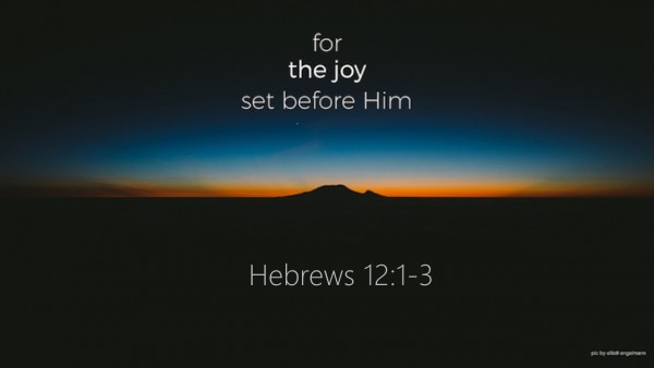 For the Joy Set Before Him