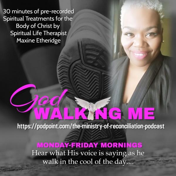 god-walking-me-0909GOD WALKING ME 09/09