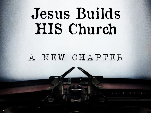 Jesus Builds HIS Church