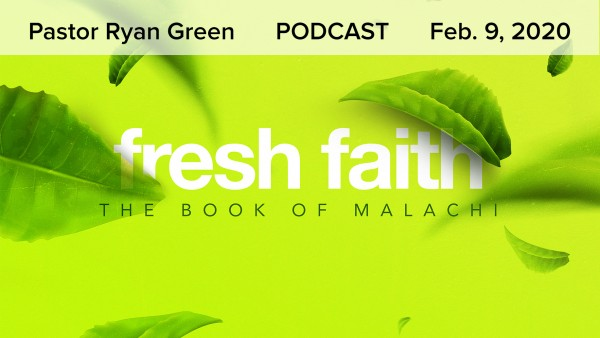 February 9, 2020 - Fresh Faith - Part 3