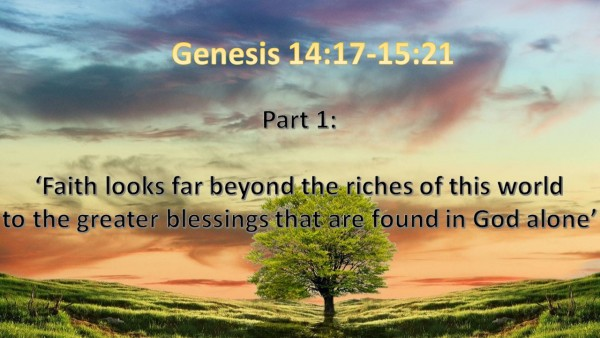 Reconciliation with God is at the Heart of Covenant, Part 1, Faith looks beyond the riches of this world