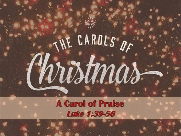 Part 2: A Carol of Praise