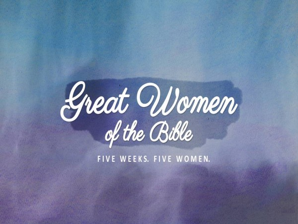 Great Women of the Bible - Part 1 Ruth