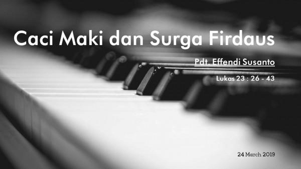 Caci maki dan surga firdaus - Pdt Effendi Susanto