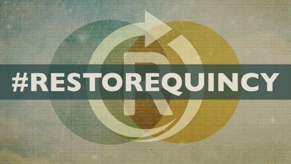 #RESTOREQUINCY - Part 1