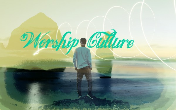 Worship Culture - Oct 16th, 2016