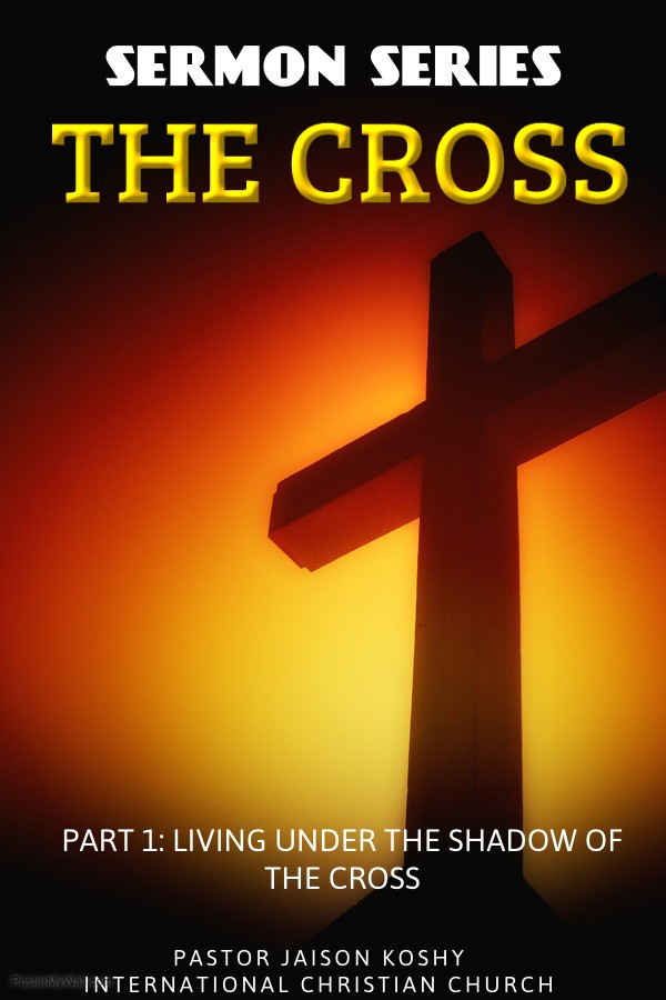 Living under the shadow of the cross