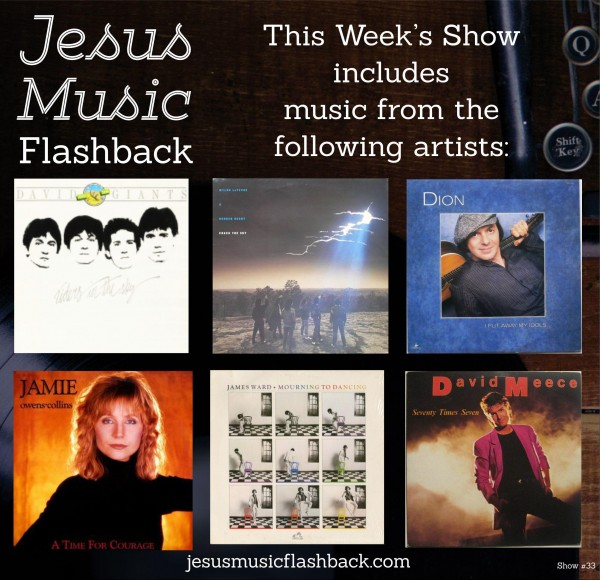 #33 Jesus Music Flashback Radio Show