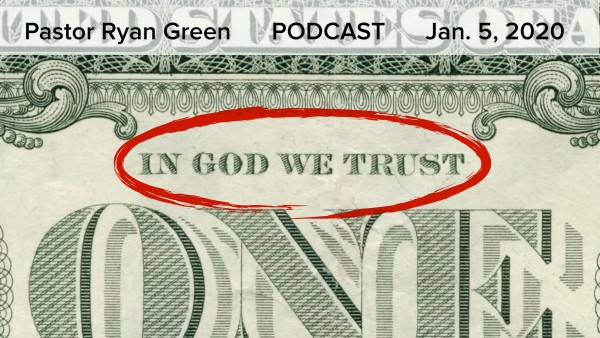 January 5, 2020 ~ In God We Trust -Robbing God