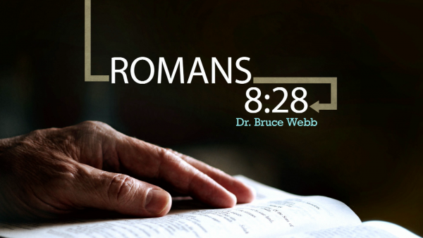 Romans 8 with Dr. Bruce Webb