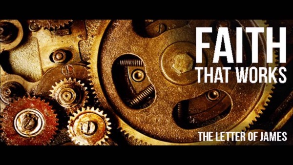 faith-that-works-the-letter-of-james-part-iFaith that works; the letter of James-Part I