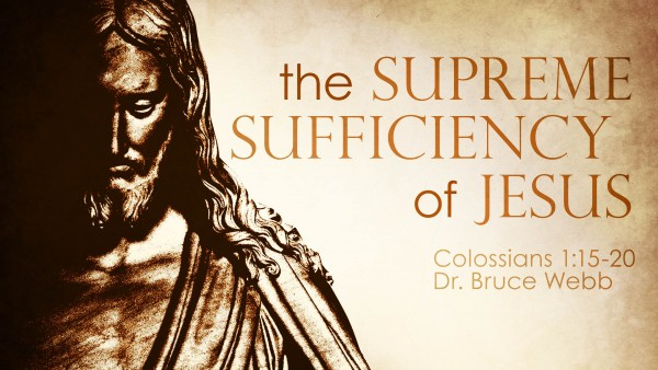 The Supreme Sufficiency of Jesus
