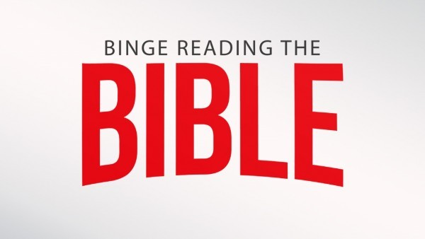 May 5, 2019 ~ Binge Reading the Bible, Part Two