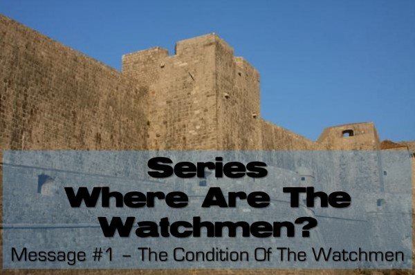 Where Are The Watchmen? Part 1: The Condition Of The Watchmen