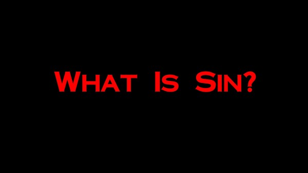 what-is-sinWhat Is Sin?