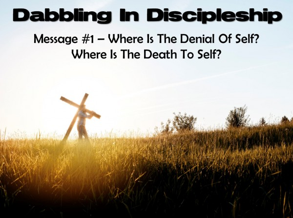 dabbling-in-discipleship-message-1Dabbling In Discipleship - Message 1