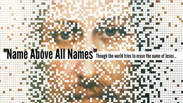 name-above-all-names-january-24-2016Name above all names- January 24, 2016