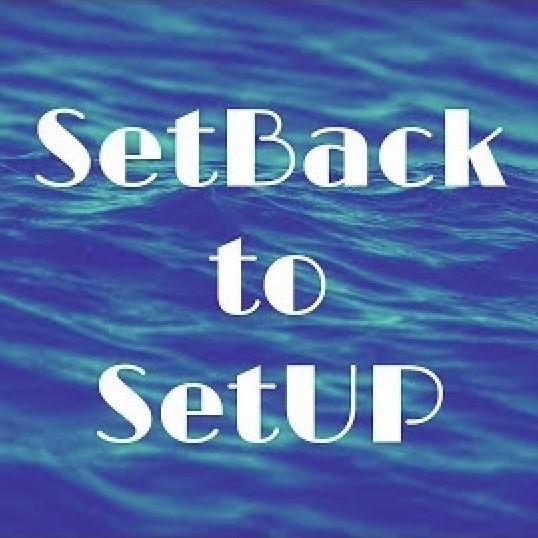 setback-to-setupSetback to Setup