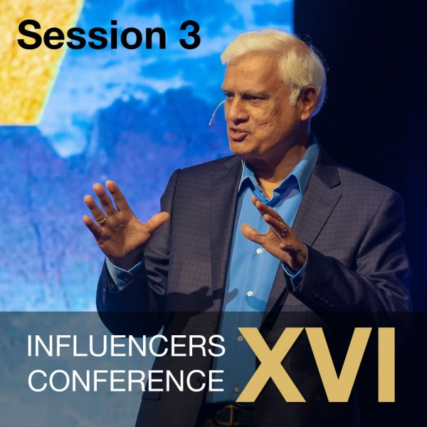 Influencers Conference XVI Session 3: Dr. Ravi Zacharias