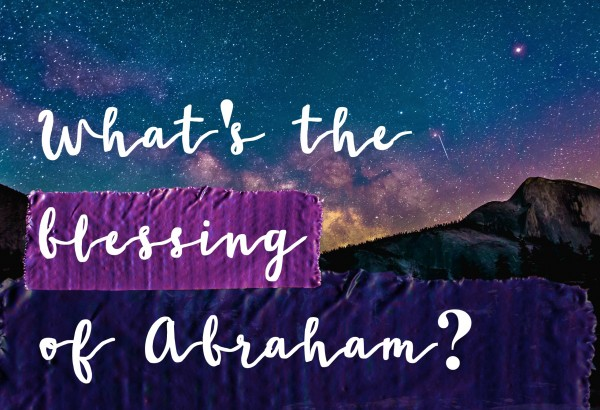 What's the blessing of Abraham? Oct 29th,2017