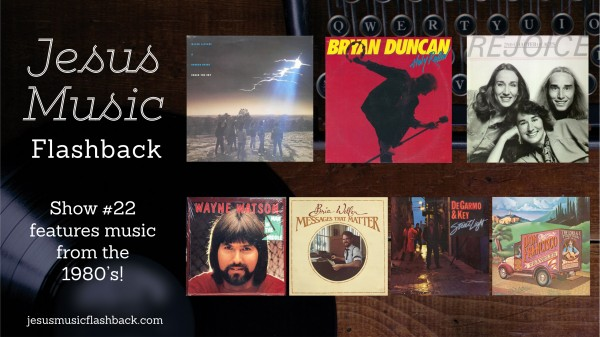 #22 Jesus Music Flashback - 80's Show