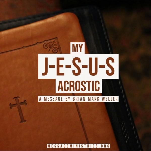 My J-E-S-U-S Acrostic