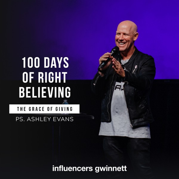 100-days-of-right-believing-the-grace-of-giving-with-pastor-ashley-evans100 Days of Right Believing: The Grace of Giving with Pastor Ashley Evans