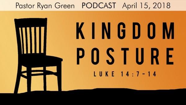april-15-2018-kingdom-posture-part-twoApril 15, 2018 ~ Kingdom Posture Part Two