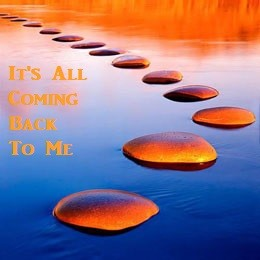 its-all-coming-back-to-me-6-23-19It's All Coming Back To Me (6-23-19)