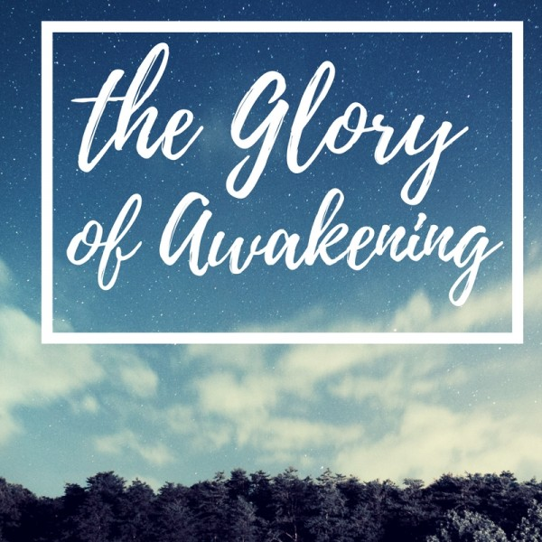 The glory of awakening - Mar 26th,2017