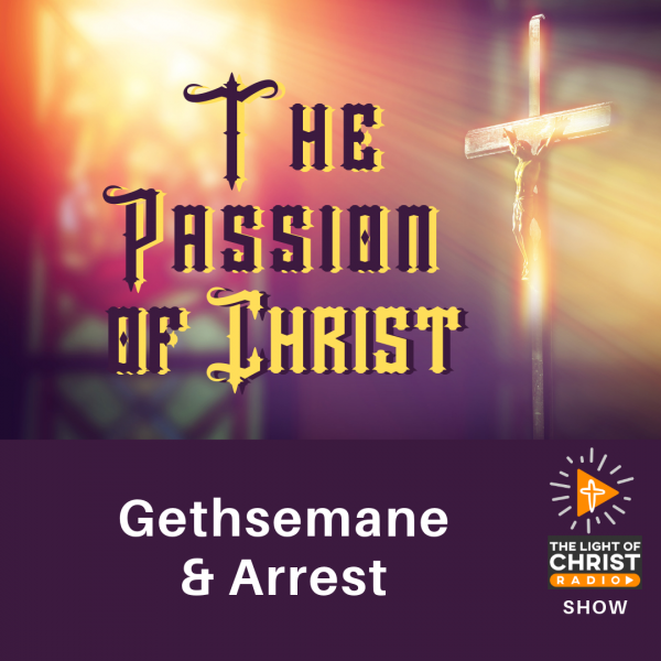 Gethsemane and Arrest