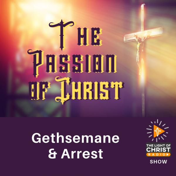 Gethsemane and Arrest