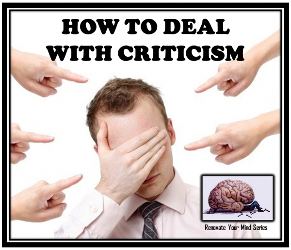 how-to-deal-with-criticism-renovate-your-mind-seriesHow to Deal with Criticism (Renovate Your Mind Series)