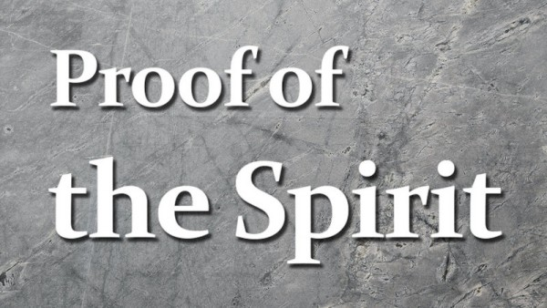 Proof of the Spirit - Part 4 - Joy and Peace