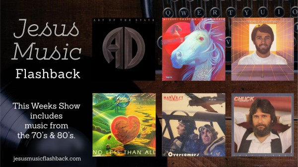 #28 Jesus Music Flashback Radio Show