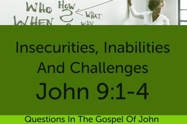 insecurities-inabilities-and-challengesInsecurities, Inabilities And Challenges