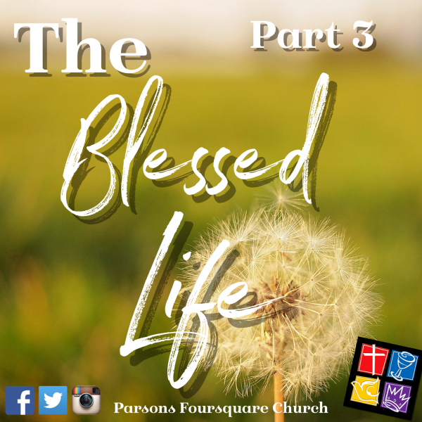 The Blessed Life Part 3