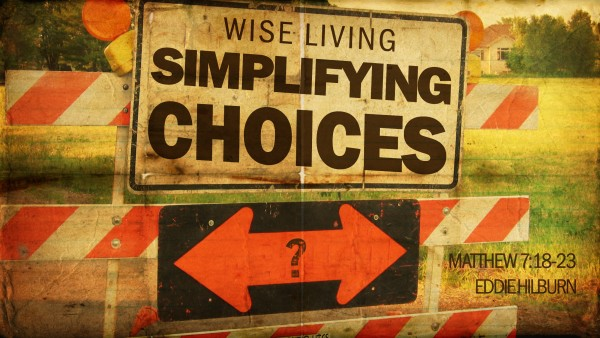 wise-living-simplifying-choicesWIse Living - Simplifying Choices